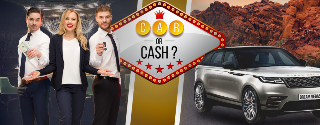 car or cash dream vegas