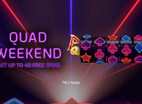 It's Quad Weekend at Betfred Casino